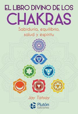 EL LIBRO DIVINO DE LOS CHAKRAS SABIDURIA EQUILIBRIO SALUD Y ESPIRITU