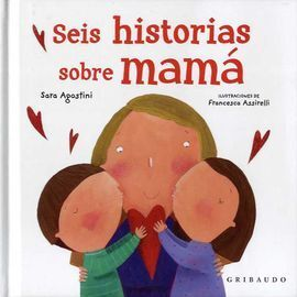 SEIS HISTORIAS SOBRE MAMÁ