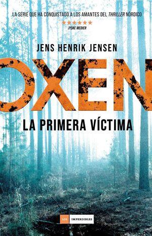 OXEN. LA PRIMERA VICTIMA