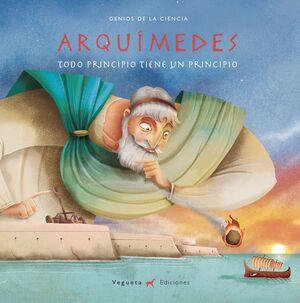 ARQUIMEDES. TODO PRINCIPIO TIENE UN PRINCIPIO
