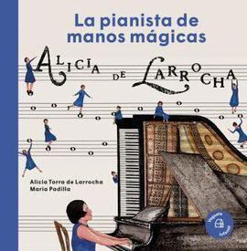 LA PIANISTA DE MANOS MÁGICAS - ALICIA DE LARROCHA