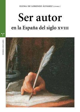 SER AUTOR EN LA ESPAÑA DEL SIGLO XVIII
