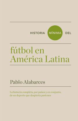 HISTORIA MINIMA DEL FUTBOL EN AMERICA LATINA