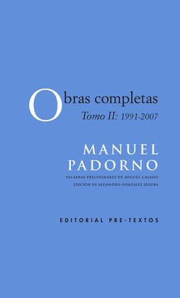MANUEL PADORNO OBRAS COMPLETAS TOMO II (1991-2007)
