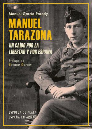 MANUEL TARAZONA. UN CAÍDO POR LA LIBERTAD Y POR ESPAÑA