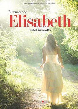 EL RENACER DE ELISABETH