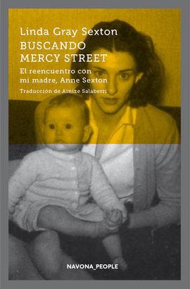 BUSCANDO MERCY STREET. EL REENCUENTRO CON MI MADRE, ANNE SEXTON
