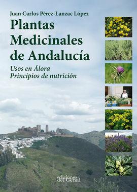 PLANTAS MEDICINALES DE ANDALUCÍA. USOS EN ÁLORA. PRINCIPIOS DE NUTRICIÓN