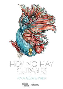 HOY NO HAY CULPABLES