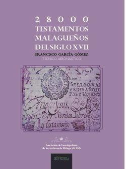 28000 TESTAMENTOS MALAGUEÑOS DEL S.XVII