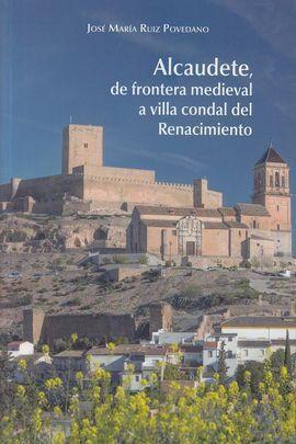 ALCAHUETE DE FRONTERA MEDIEVAL, A VILLA CONDAL DEL RENACIMIENTO