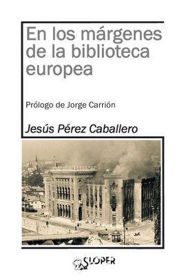 EN LOS MÁRGENES DE LA BIBLIOTECA EUROPEA