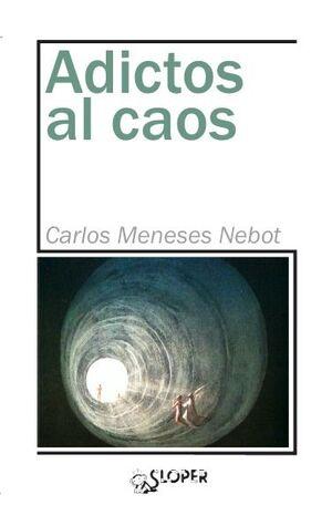 ADICTOS AL CAOS