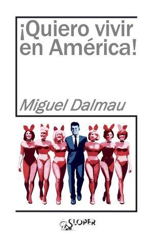 QUIERO VIVIR EN AMÉRICA!