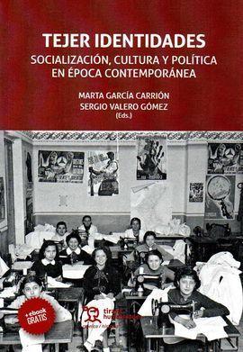 TEJER IDENTIDADES SOCIALIZACION CULTURA Y POLITICA