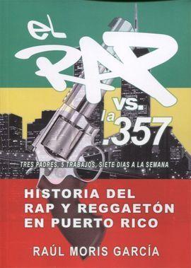 EL RAP VS. LA 357,HISTORIA DEL RAP Y REGGAETON PUE