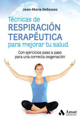 TECNICAS DE RESPIRACION TERAPEUTICA PARA MEJORAR TU SALUD