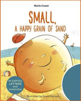 SMALL, A HAPPY GRAIN OF SAND