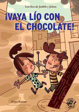 VAYA LÍO CON EL CHOCOLATE!
