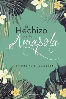 EL HECHIZO DE LA AMAPOLA