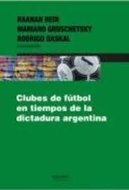 CLUBES DE FÚTBOL EN TIEMPOS DE DICTADURA