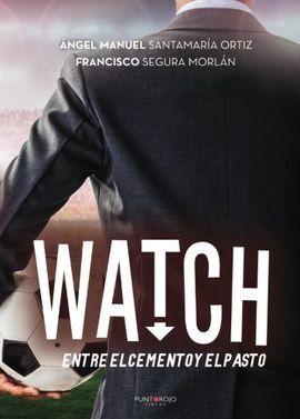 WATCH, ENTRE EL CEMENTO Y EL PASTO