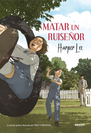 MATAR UN RUISEÑOR (LA NOVELA GRÁFICA)