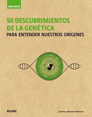 GUÍA BREVE. 50 DESCUBRIMIENTOS DE LA GENÉTICA