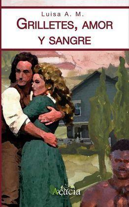 GRILLETES, AMOR Y SANGRE