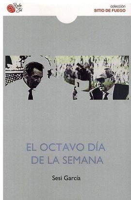 EL OCTAVO DIA DE LA SEMANA