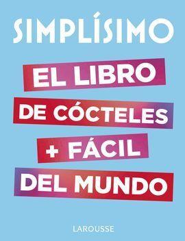 SIMPLISIMO. EL LIBRO DE COCTELES MAS FACIL DEL MUNDO