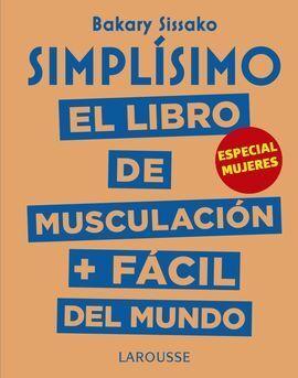SIMPLÍSIMO:EL LIBRO DE MUSCULACIÓN + FÁCIL DEL MUNDO