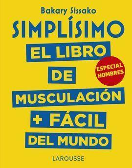 SIMPLISIMO EL LIBRO DE MUSCULACIÓN + FÁCIL DEL MUNDO