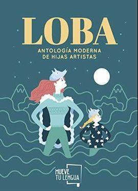 LOBA.ANTOLOGIA MODERNA DE HIJAS ARTISTAS.