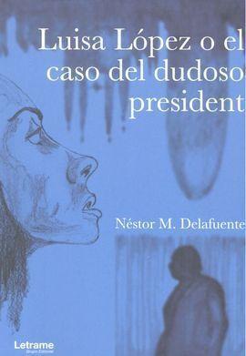 LUISA LÓPEZ O EL CASO DEL DUDOSO PRESIDENT