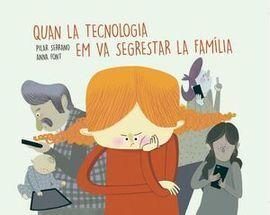 CUANDO LA TECNOLOGIA SECUESTRO A MI FAMILIA