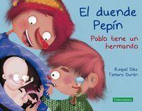 EL DUENDE PEPIN. PABLO TIENE UN HERMANITO