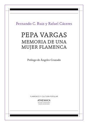 PEPA VARGAS MEMORIA DE UNA MUJER FLAMENCA