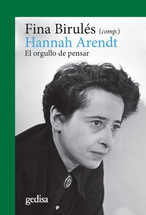 HANNAH ARENDT. EL ORGULLO DE PENSAR (NE)