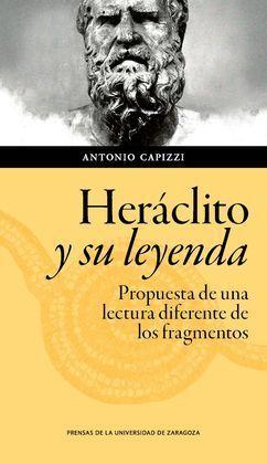 HERÁCLITO Y SU LEYENDA. PROPUESTA PARA UNA LECTURA