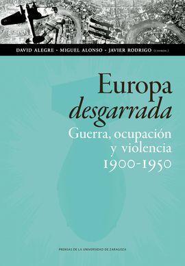 EUROPA DESGARRADA GUERRA OCUPACION Y VIOLENCIA 1900-1950
