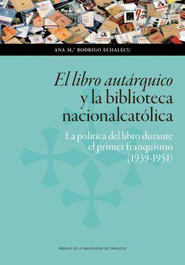 EL LIBRO AUTARQUICO Y LA BIBLIOTECA NACIONALCATOLICA