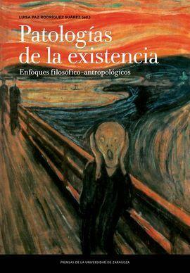 PATOLOGÍAS DE LA EXISTENCIA. ENFOQUES FILOSÓFICO-A
