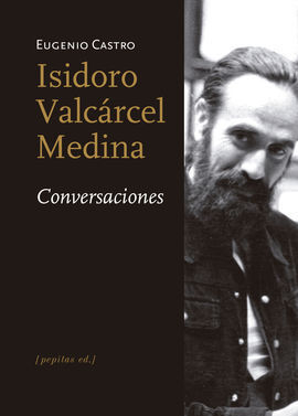 ISIDORO VALCARCEL MEDINA. CONVERSACIONES
