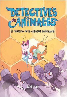 DETECTIVE DE ANIMALES: EL MISTERIO DE LA COLMENA EMBRUJADA