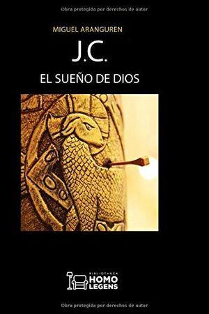 JC, EL SUEÑO DE DIOS
