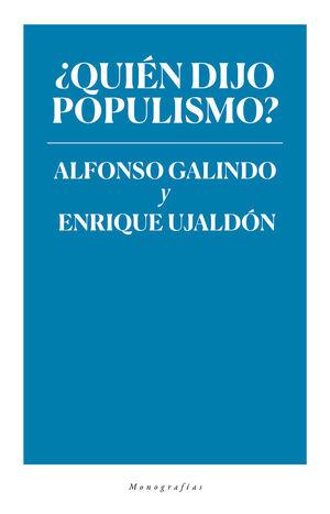 ¿QUIÉN DIJO POPULISMO?