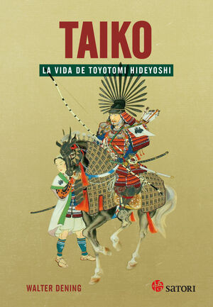 TAIKO. LA VIDA DE TOYOTOMI HIDEYOSHI