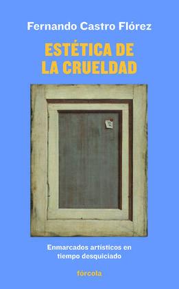 ESTETICA DE LA CRUELDAD