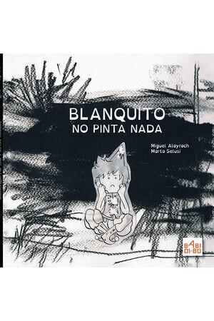BLANQUITO NO PINTA NADA
